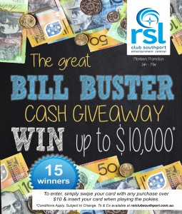 The January - March Members Only major promotion is The Great Bill Busters Cash Giveaway, where you have the chance to win up to ten thousand dollars, on the last Sunday of each month from 2pm. Simply spend $10 in the club and swipe your members card and you will automatically be entered in to the draw. Terms and Conditions Apply. Please phone 5552 4200 for more information.