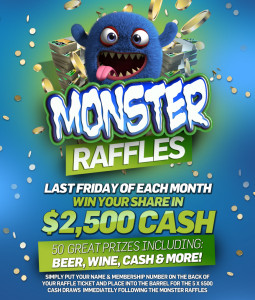 Monster Raffles last Friday of every month