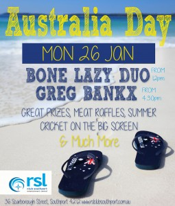 Celebrate Australia Day in true aussie style at RSL Club Southport. Enjoy live entertainment by Bone Lazy Duo & Greg Bankx from 12pm, great prizes, meat raffles & summer cricket live on the big screen!
