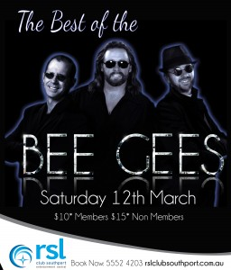 Best of the Bee Gees live at RSL Club Southpot on Sat 12th March call 07 5552 4200 to book now