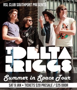 The Delta Riggs live 9th Jan phone 07 5552 4200 for tickets and information